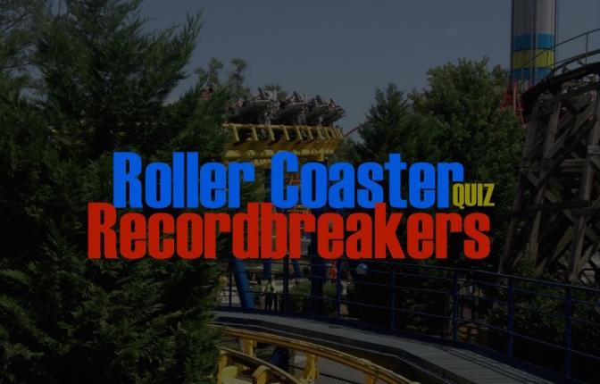 Roller Coaster Record-Breakers Quiz
