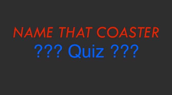 Name That Coaster Quiz